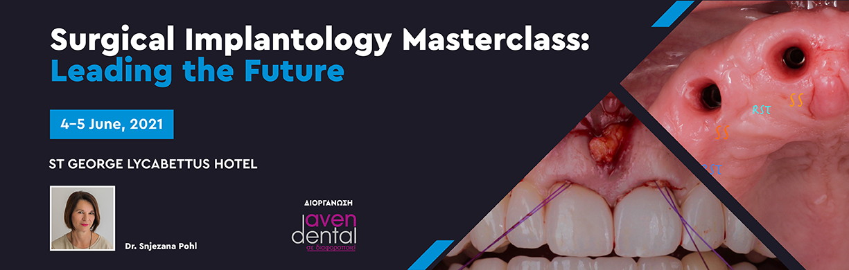 Surgical Implantology Masterclass : Leading the Future with Dr. Snjezana Pohl